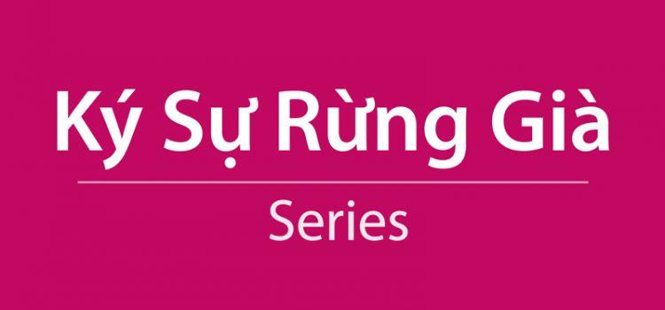 rung-gia-ky-su-series